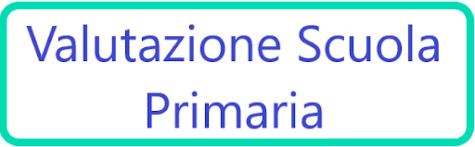 LA VALUTAZIONE NELLA SCUOLA PRIMARIA A.S. 2020/2021